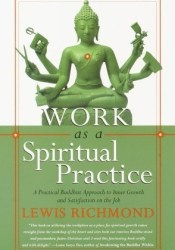 Work as a Spiritual Practice: A Practical Buddhist Approach to Inner Growth and Satisfaction on the Job Pdf Book