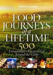 Food Journeys of a Lifetime: 500 Extraordinary Places to Eat Around the Globe Pdf Book
