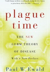 Plague Time: The New Germ Theory of Disease Pdf Book