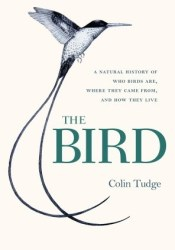 The Bird: A Natural History of Who Birds Are, Where They Came From & How They Live Pdf Book
