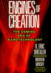 Engines of Creation: The Coming Era of Nanotechnology Pdf Book
