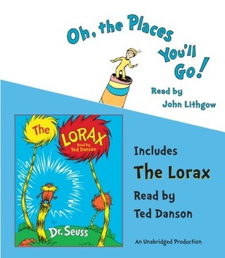Oh, the Places You'll Go! and The Lorax