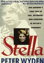 Stella: One Woman's True Tale of Evil, Betrayal and Survival in Hitler's Germany Pdf Book