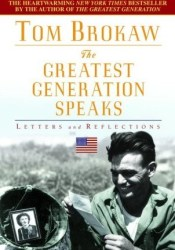 The Greatest Generation Speaks: Letters and Reflections Pdf Book