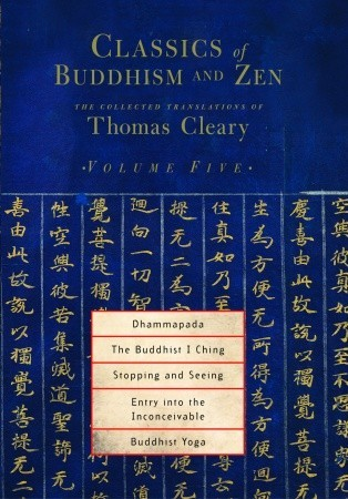 Classics of Buddhism and Zen, Volume 5: The Collected Translations of Thomas Cleary