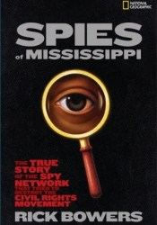 Spies of Mississippi: The True Story of the Spy Network that Tried to Destroy the Civil Rights Movement Pdf Book