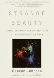 Strange Beauty: Murray Gell-Mann and the Revolution in Twentieth-Century Physics Pdf Book