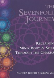 The Sevenfold Journey: Reclaiming Mind, Body and Spirit Through the Chakras Pdf Book
