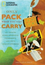 Only Pack What You Can Carry: My Path to Inner Strength, Confidence, and True Self-Knowledge Pdf Book