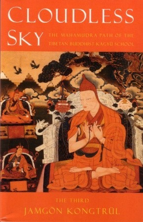 Cloudless Sky: The Mahamudra Path of the Tibetan Kagyu Buddhist School