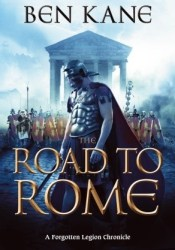 The Road to Rome (Forgotten Legion Chronicles, #3) Pdf Book