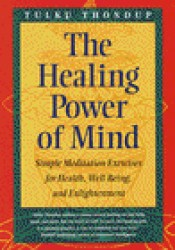 The Healing Power of Mind: Simple Meditation Exercises for Health, Well-Being, and Enlightenment (Buddhayana Series, VII) Pdf Book