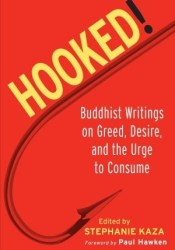 Hooked!: Buddhist Writings on Greed, Desire, and the Urge to Consume Pdf Book