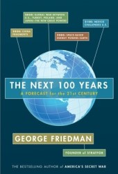 The Next 100 Years: A Forecast for the 21st Century Pdf Book