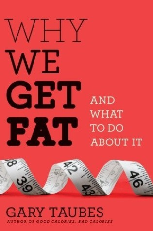 Why We Get Fat: And What to Do About It Book Pdf ePub