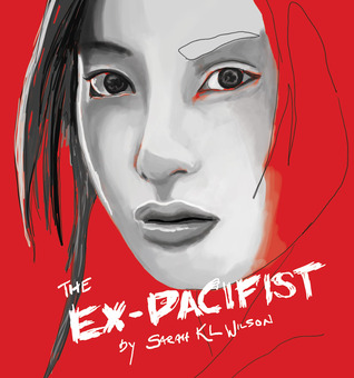 The Ex-Pacifist (Matsumoto Trilogy, #1)