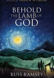 Behold the Lamb of God: The True Tall Tale of the Coming of Christ Pdf Book