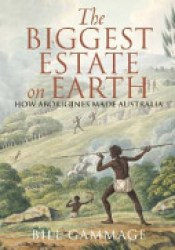The Biggest Estate on Earth: How Aborigines Made Australia Pdf Book