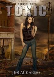 Toxic (Denazen, #2) Pdf Book