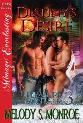 Destiny's Desire (Pleasure, Montana, #3)