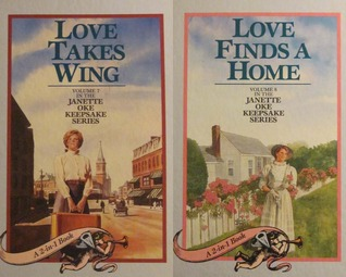 Love Takes A Wing & Love Finds A Home (Love Comes Softly #7-8) (Janette Oke Keepsake Series #4)