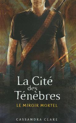 Le miroir mortel (La Cité des Ténèbres, #3)