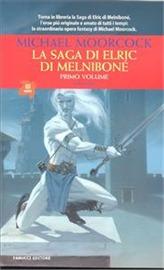 La Saga di Elric di Melniboné Vol. 1