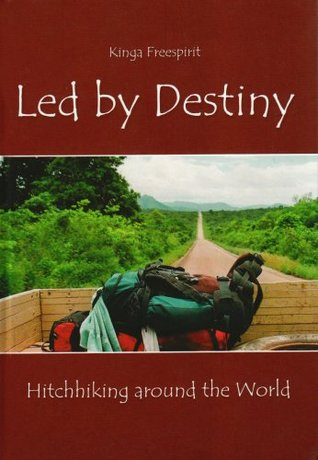 Led by Destiny: Hitchhiking Around the World