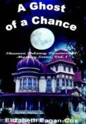 A Ghost of a Chance (A Shannon Delaney Paranormal Mystery #1) Pdf Book