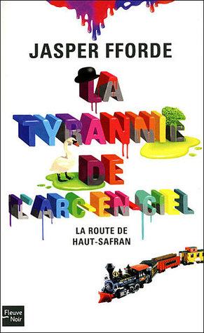 La Route de Haut-Safran (La tyrannie de l'arc-en-ciel, #1)