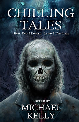 Chilling Tales: Evil I Did Dwell; Lewd Did I Live (Chilling Tales, #1)