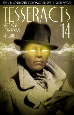 Tesseracts 14: Strange Canadian Stories