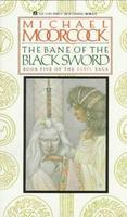 The Bane of the Black Sword (The Elric Saga, #5)