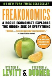 Freakonomics: A Rogue Economist Explores the Hidden Side of Everything (Freakonomics, #1) Pdf Book
