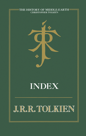 The History of Middle Earth Index (The History of Middle-Earth, #13)