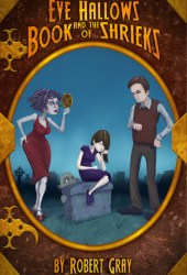 Eve Hallows and the Book of Shrieks (The Nightmare Series, #1)