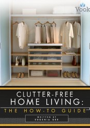 Clutter-Free Home Living: The How-To Guide Pdf Book