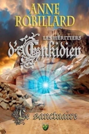 Le Sanctuaire (Les Héritiers d'Enkidiev, #4)