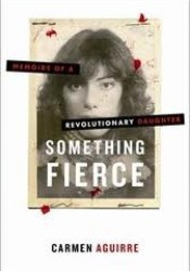 Something Fierce: Memoirs of a Revolutionary Daughter Pdf Book