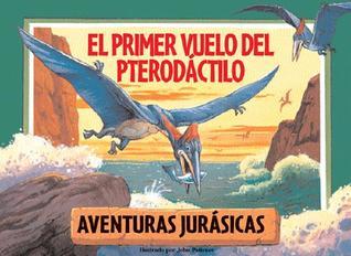 El primer vuelo del Pterodactilo: Baby Pteranodon's First Flight, Spanish-Language Edition