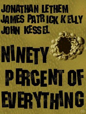 Ninety Percent Of Everything
