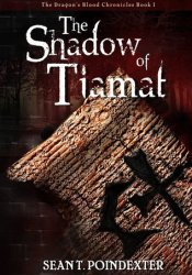 The Shadow of Tiamat (The Dragon's Blood Chronicles #1) Pdf Book