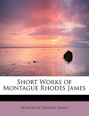 Short Works of Montague Rhodes James
