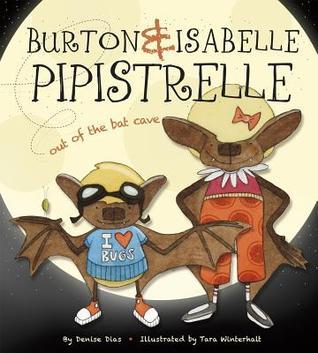 Burton & Isabelle Pipistrelle: Out of the Bat Cave