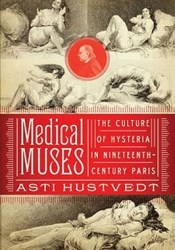 Medical Muses: Hysteria in Nineteenth-Century Paris Pdf Book