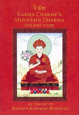 Karma Chakme's Mountain Dharma As Taught by Khenpo Karthar Rinpoche, Volume Four