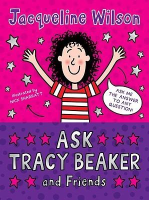 Ask Tracy Beaker and Friends (Tracy Beaker, #5)