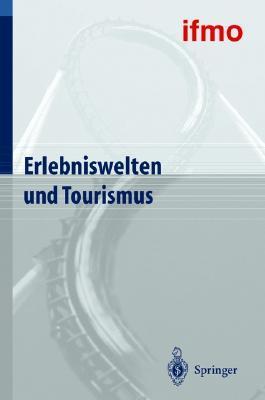 Erlebniswelten Und Tourismus (Mobilitätsverhalten In Der Freizeit)