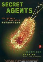 Secret Agents: The Menace of Emerging Infections Pdf Book