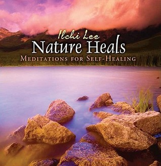 Nature Heals: Meditations for Self-Healing